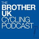 The Brother UK Cycling Podcast